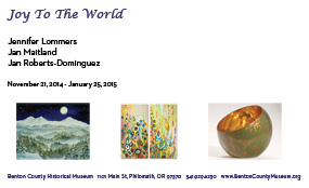 Exhibition of art by Jan Roberts-Dominguez, Jennifer Lommers, and Jan Maitland, of Corvallis, Oregon USA